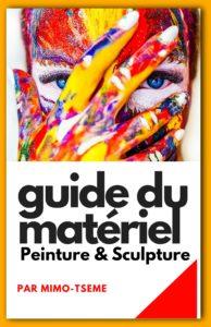 ***NEW*** Le guide du matériel peinture & sculpture
